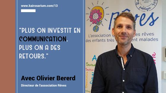 Portrait d'Olivier Bererd, Directeur de l'association Rêves et mentions du titre de l'épisode 13
