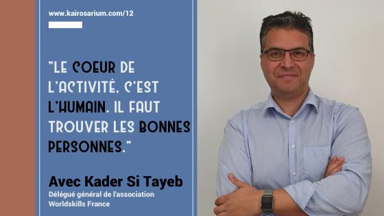 Portrait de Kader Si Tayeb, Délégué général de Worldskills France et mentions du titre de l'épisode 12