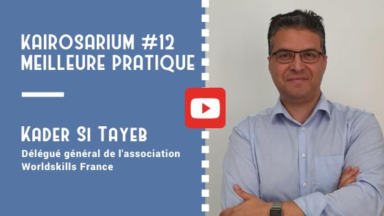 """Portrait de Kader Si Tayeb, Délégué général de Worldskills France et mention des titres de la vidéo """"meilleure pratique de DG #12"""""""