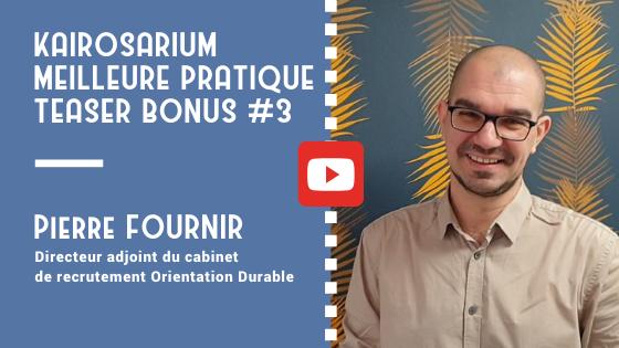 """Portrait de Pierre FOURNIR, Directeur adjoint du cabinet Orientation durable et mention de la vidéo """"meilleure pratique de DG bonus #3"""